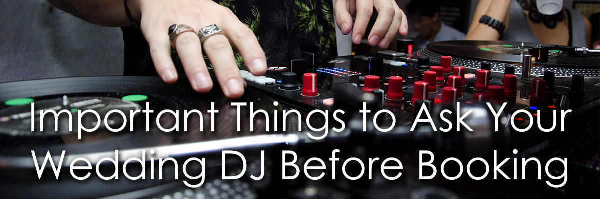 Important Things to Ask Your Wedding DJ Before Booking image