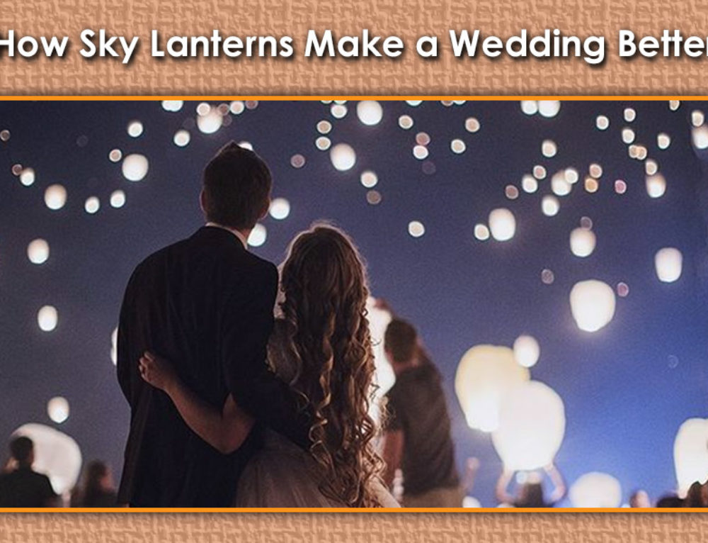 How to Use Sky Lanterns at a Wedding