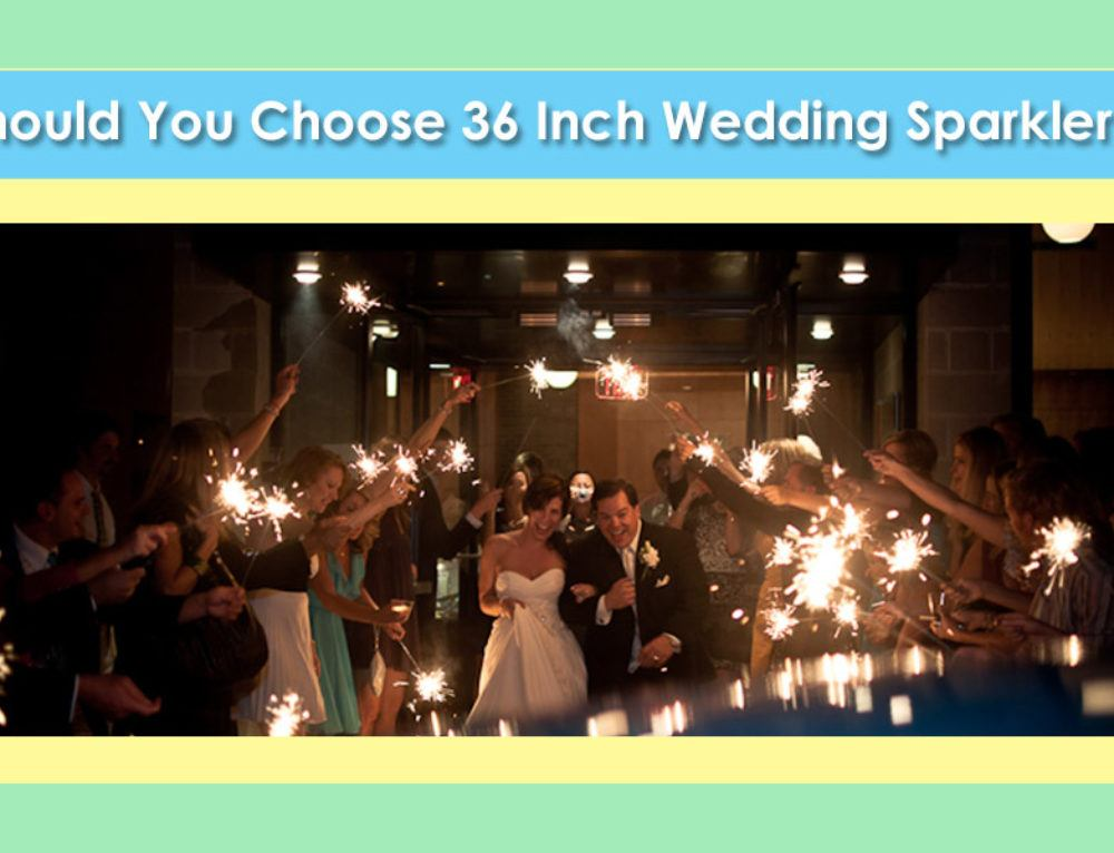 Best Uses for 36 Inch Sparklers at a Wedding
