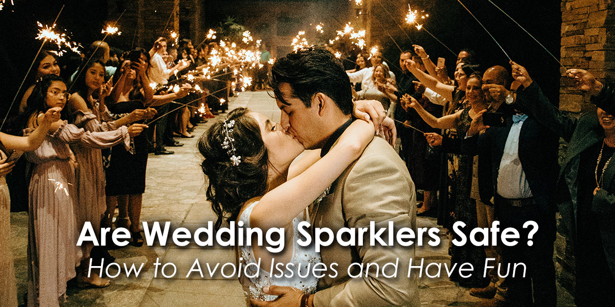 Are Wedding Sparklers Safe?