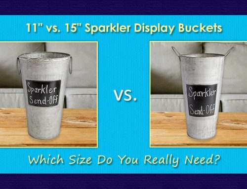 11″ vs 15″ Sparkler Display Buckets: Which Size Do You Need?