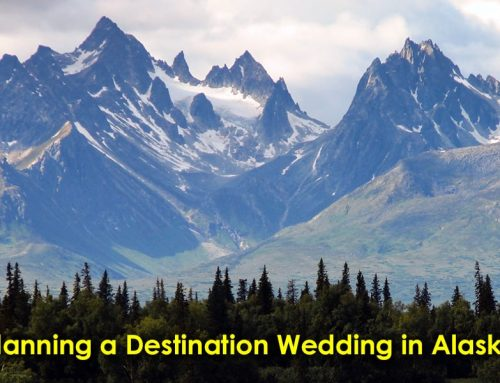 Planning a Destination Wedding in Alaska